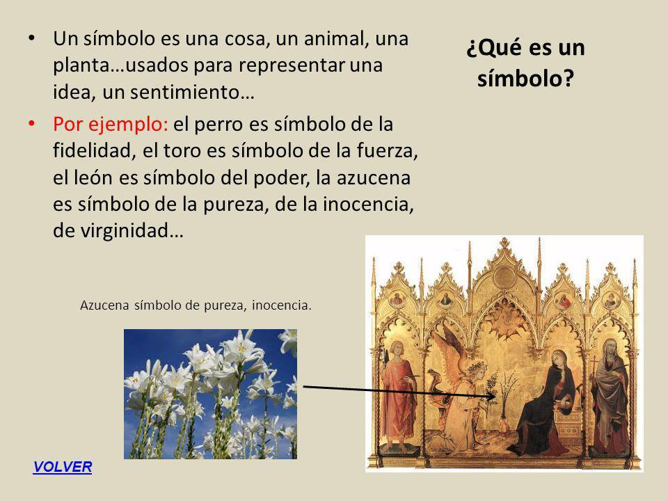 Un símbolo es una cosa, un animal, una planta…usados para representar una idea, un sentimiento…