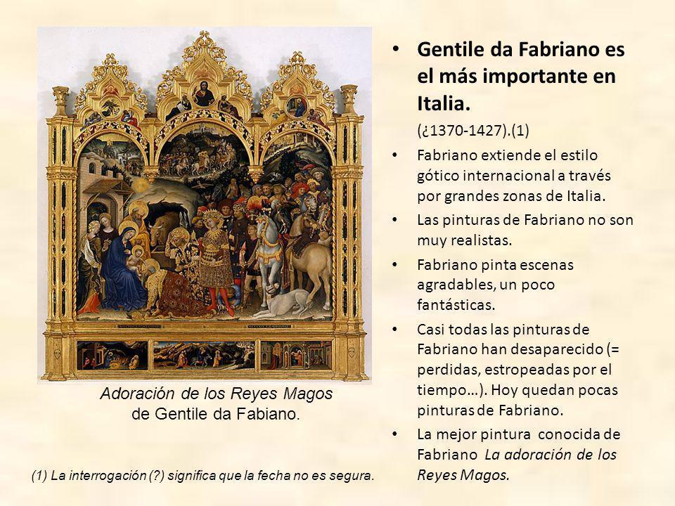Gentile da Fabriano es el más importante en Italia.