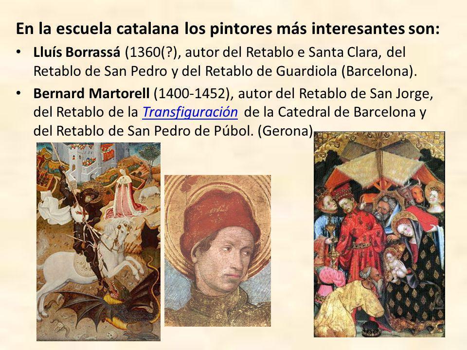 En la escuela catalana los pintores más interesantes son: