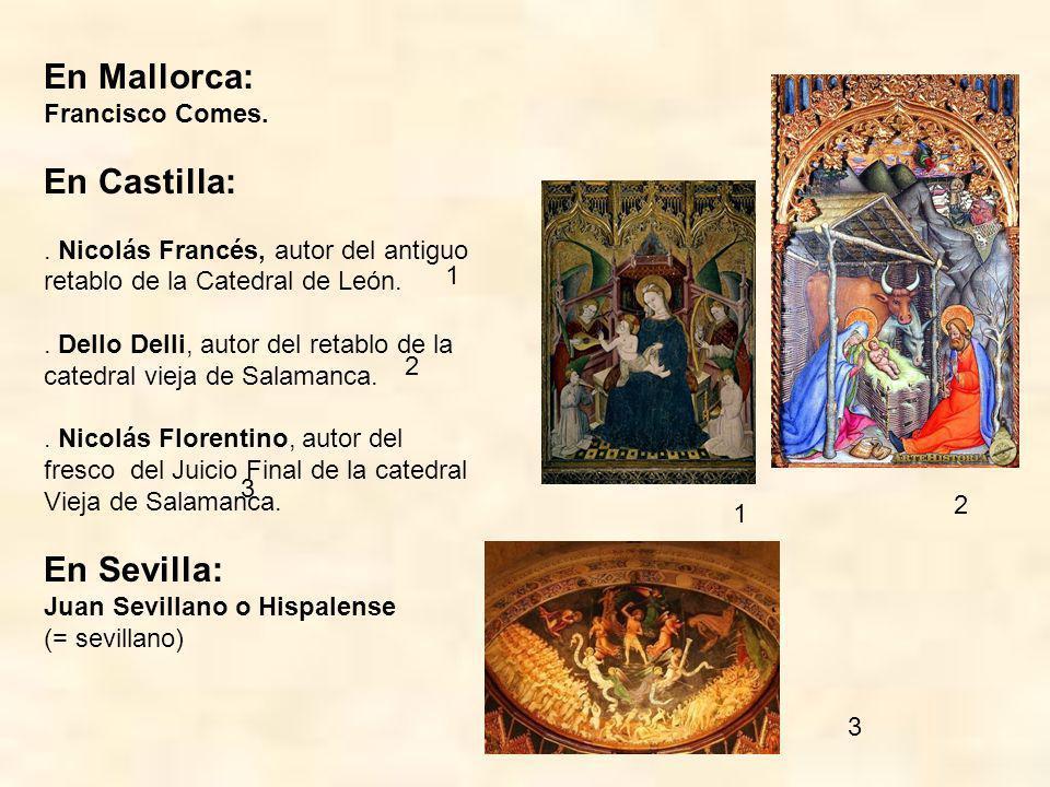 En Mallorca: En Castilla: En Sevilla: Francisco Comes.