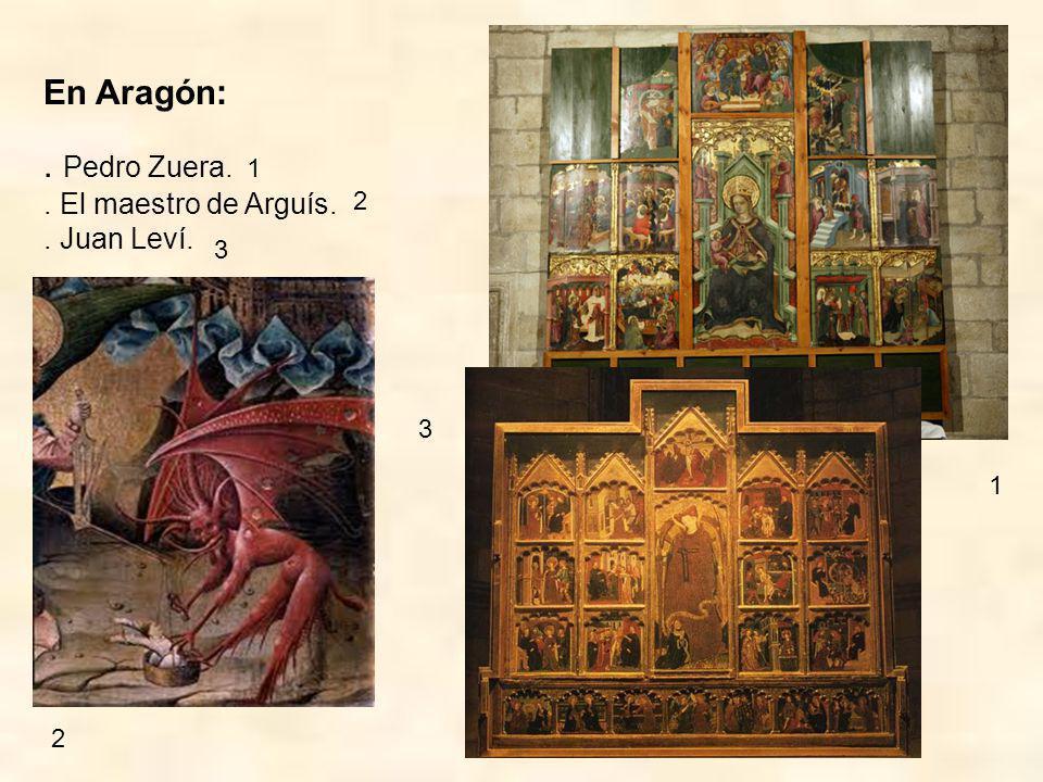En Aragón: . Pedro Zuera. . El maestro de Arguís. . Juan Leví. 1 2 3 3