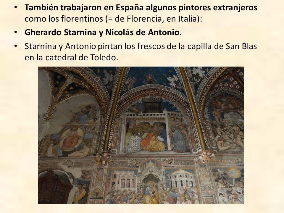 También trabajaron en España algunos pintores extranjeros como los florentinos (= de Florencia, en Italia):
