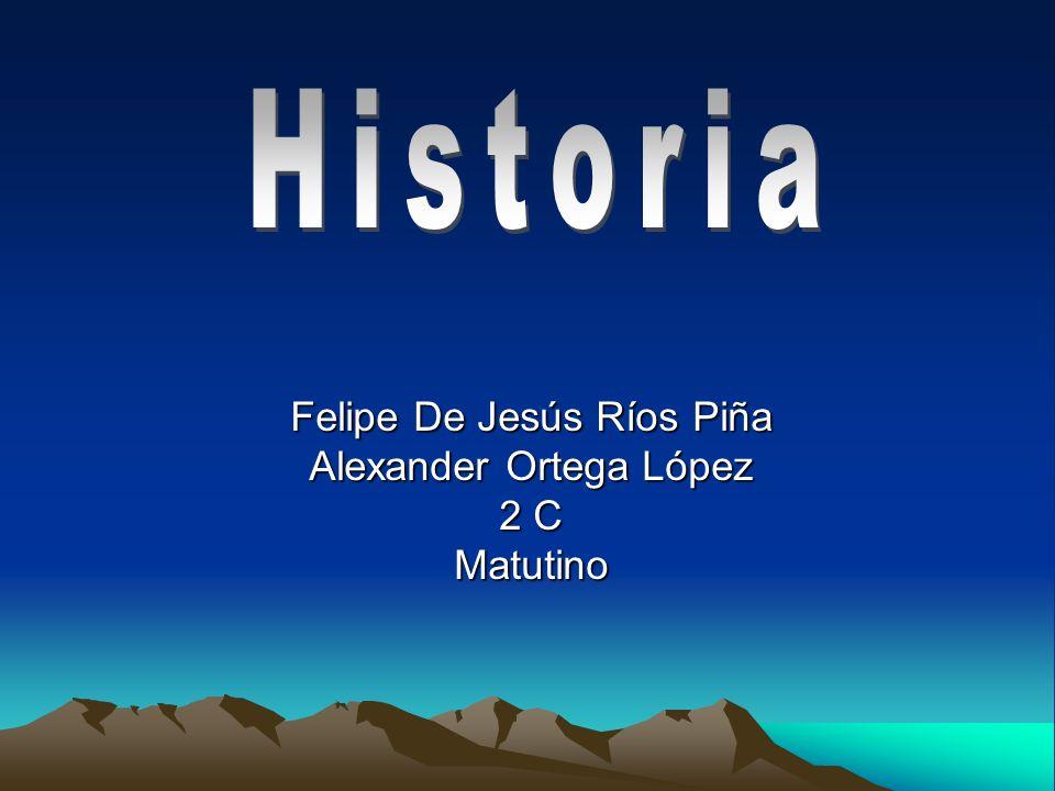 Felipe De Jesús Ríos Piña Alexander Ortega López 2 C Matutino