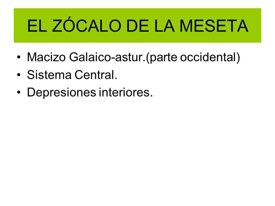 EL ZÓCALO DE LA MESETA Macizo Galaico-astur.(parte occidental)