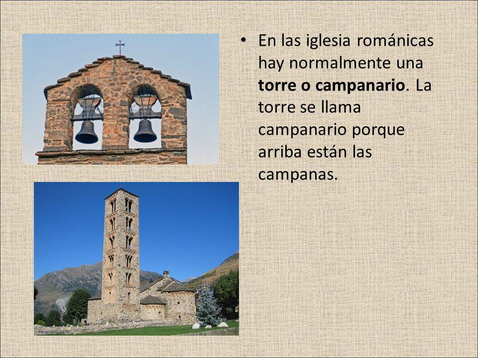 En las iglesia románicas hay normalmente una torre o campanario