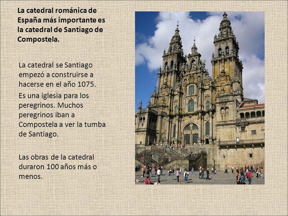 La catedral románica de España más importante es la catedral de Santiago de Compostela.