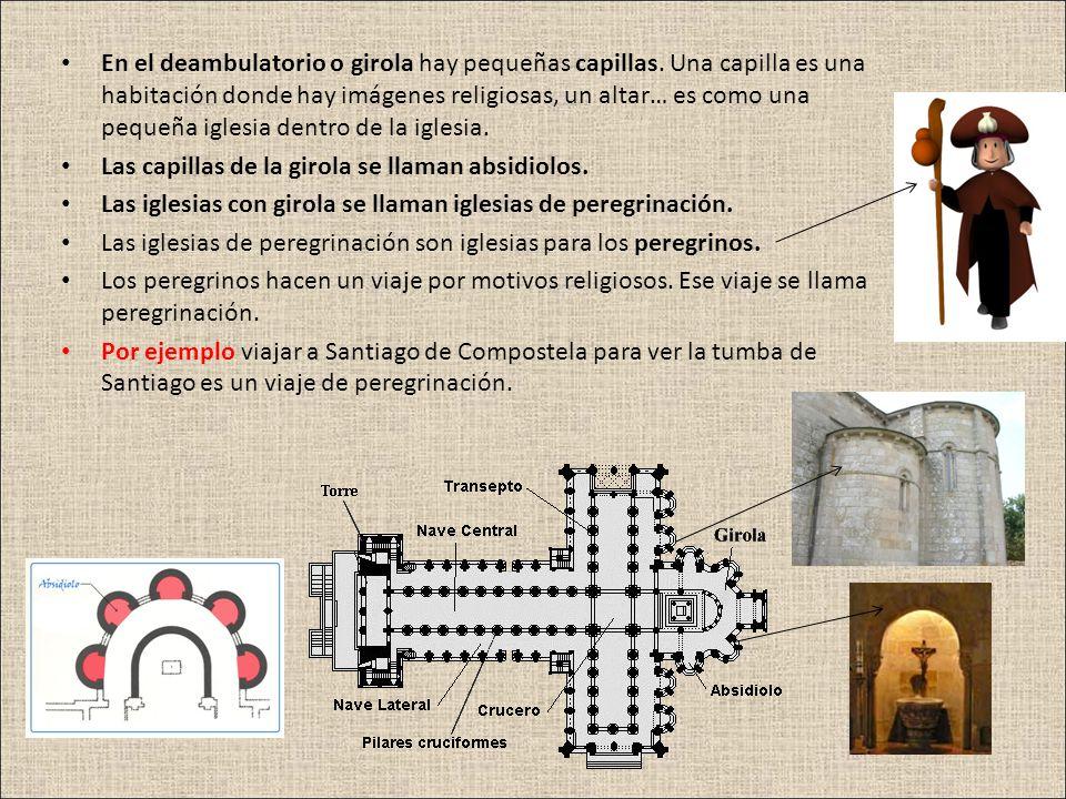 En el deambulatorio o girola hay pequeñas capillas