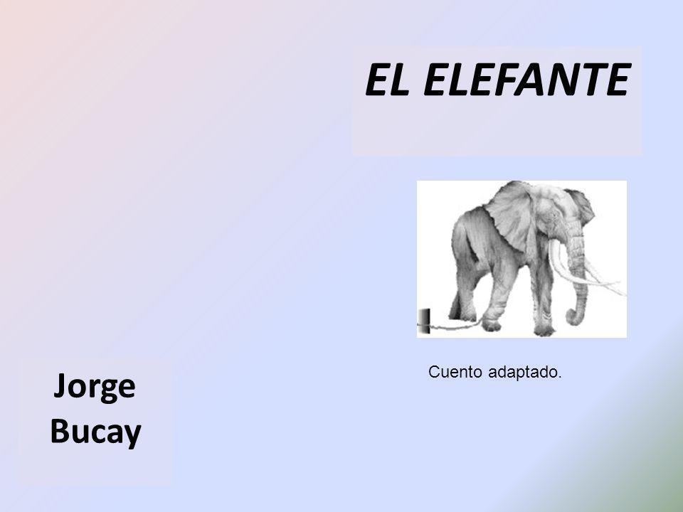 EL ELEFANTE Jorge Bucay Cuento adaptado.