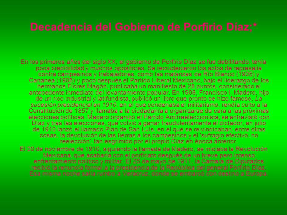 Decadencia del Gobierno de Porfirio Díaz;*