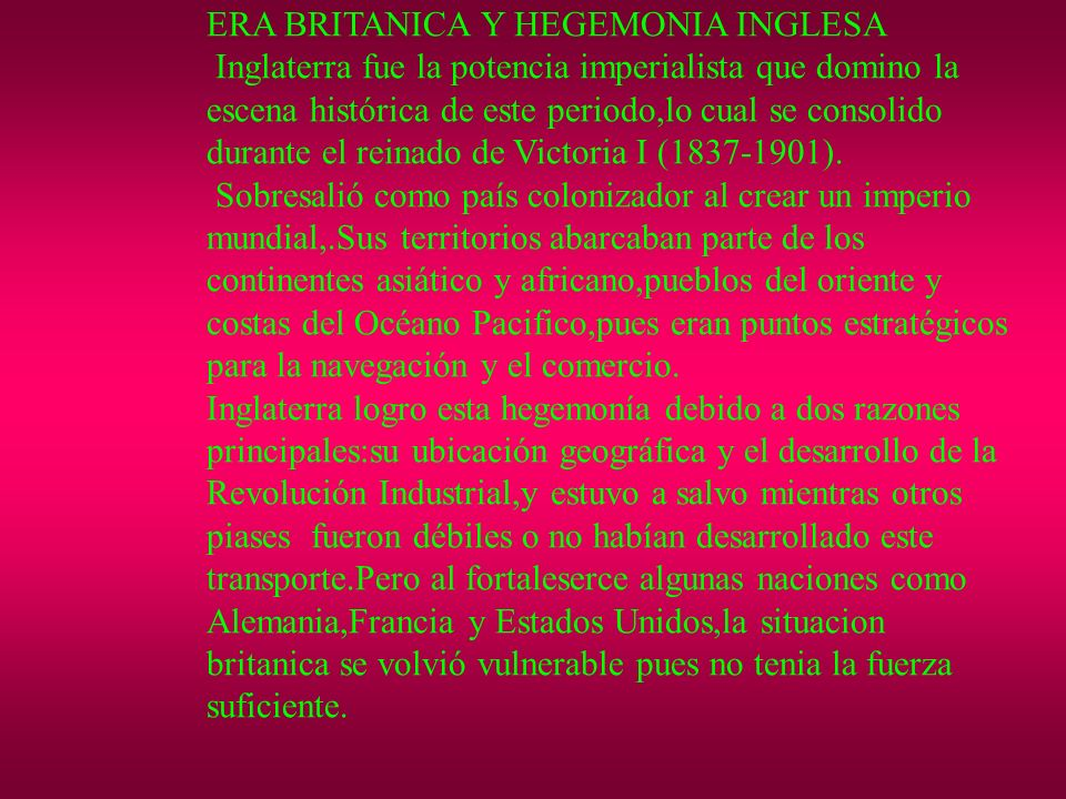 ERA BRITANICA Y HEGEMONIA INGLESA