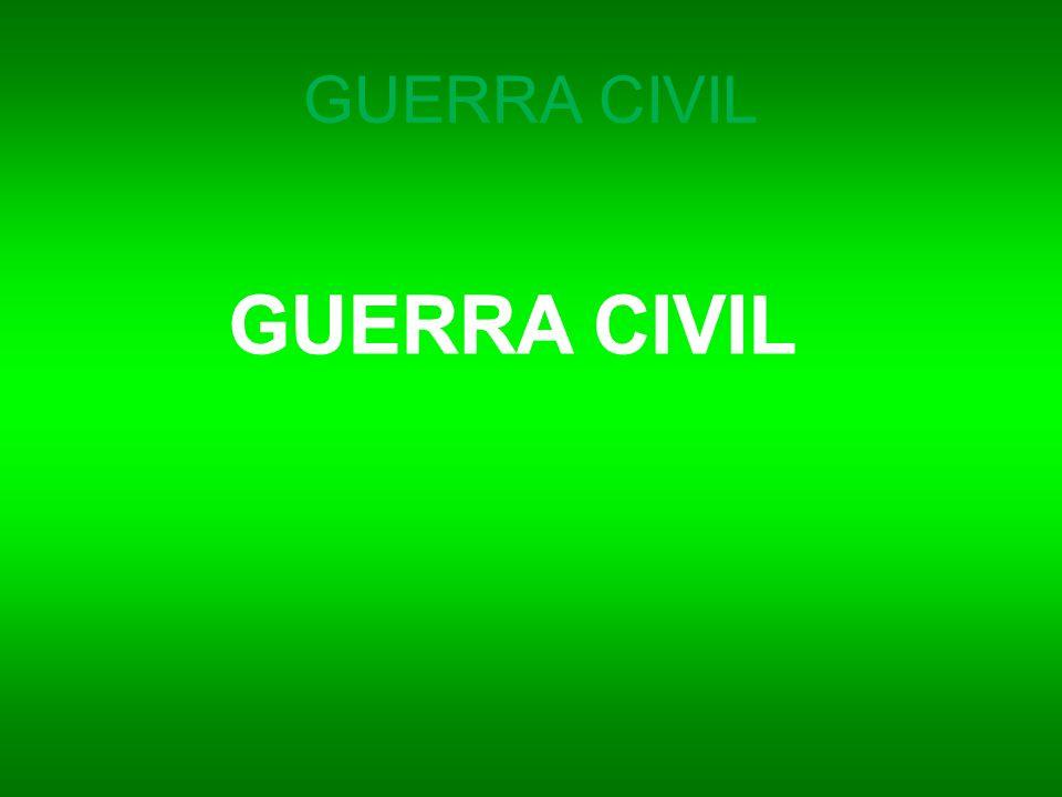 GUERRA CIVIL GUERRA CIVIL