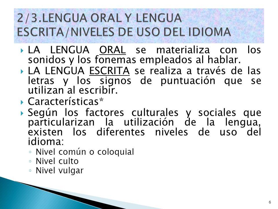 2/3.LENGUA ORAL Y LENGUA ESCRITA/NIVELES DE USO DEL IDIOMA