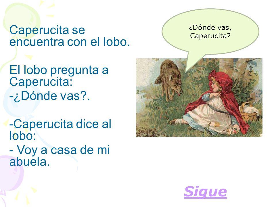 Sigue Caperucita se encuentra con el lobo.