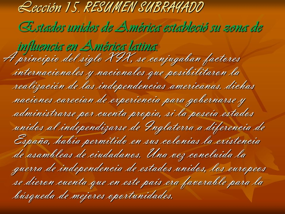 Lección 15. RESUMEN SUBRAYADO Estados unidos de América estableció su zona de influencia en América latina.