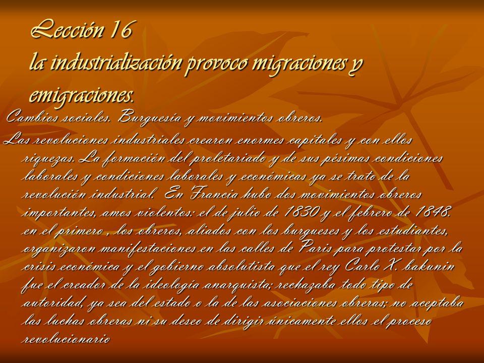 Lección 16 la industrialización provoco migraciones y emigraciones.