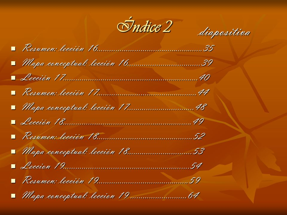 Índice 2 diapositiva. Resumen: lección 16………………………........................35. Mapa conceptual: lección 16………………………….....39.