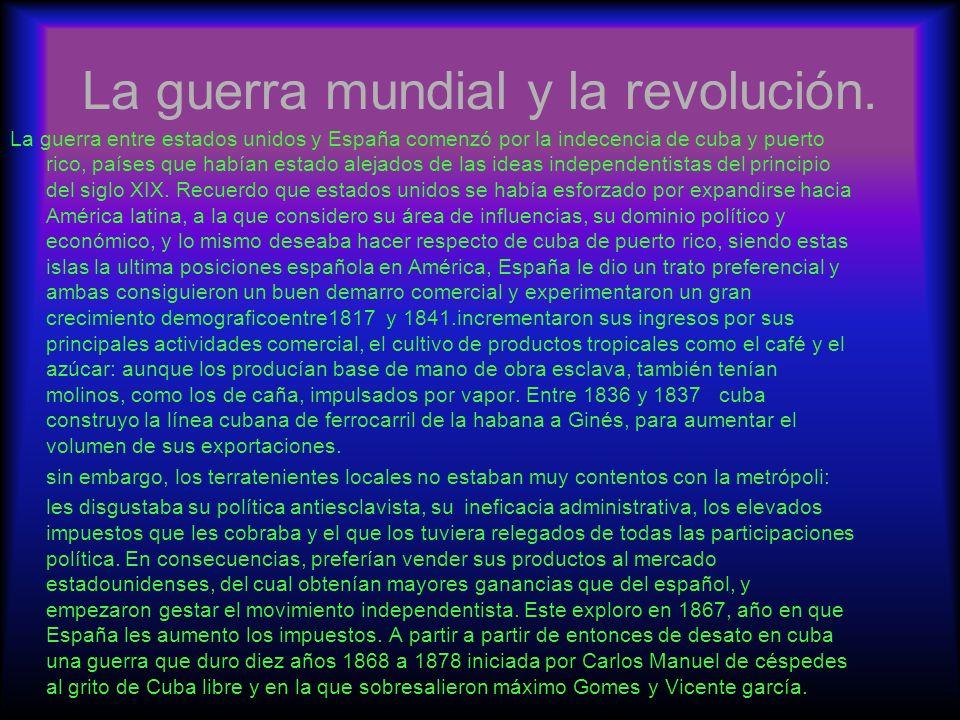 La guerra mundial y la revolución.