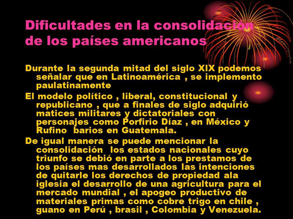 Dificultades en la consolidación de los países americanos