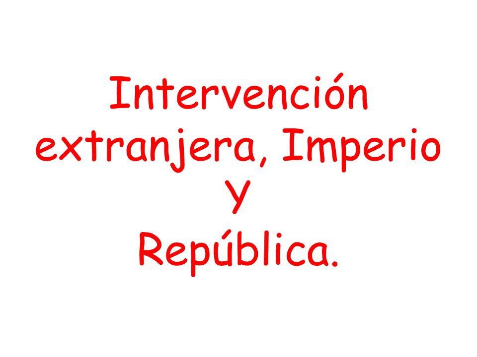 Intervención extranjera, Imperio Y República.