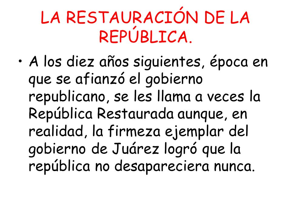 LA RESTAURACIÓN DE LA REPÚBLICA.