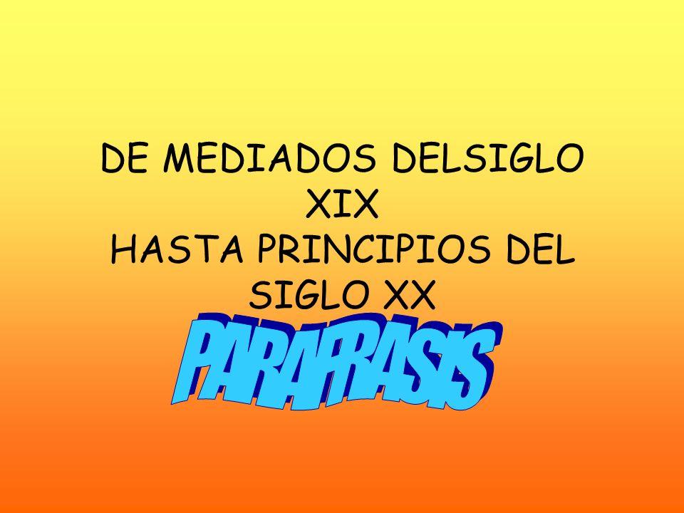 DE MEDIADOS DELSIGLO XIX HASTA PRINCIPIOS DEL SIGLO XX