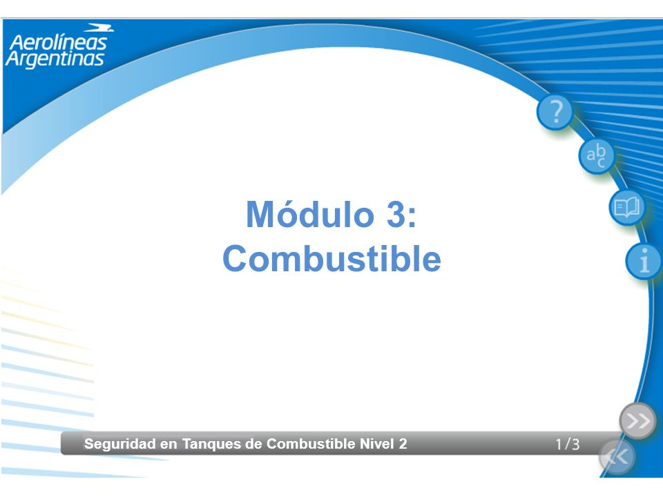 Módulo 3: Combustible Seguridad en Tanques de Combustible Nivel 2
