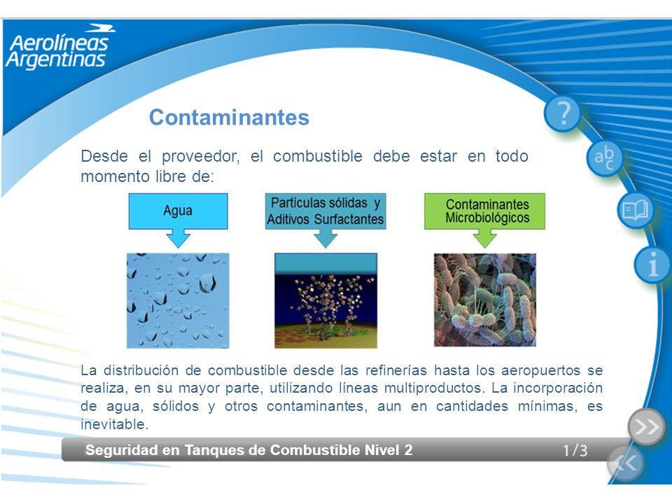 Contaminantes Desde el proveedor, el combustible debe estar en todo momento libre de: Pantalla 19.
