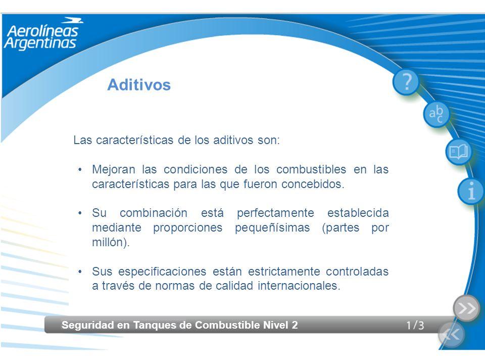 Aditivos Las características de los aditivos son: