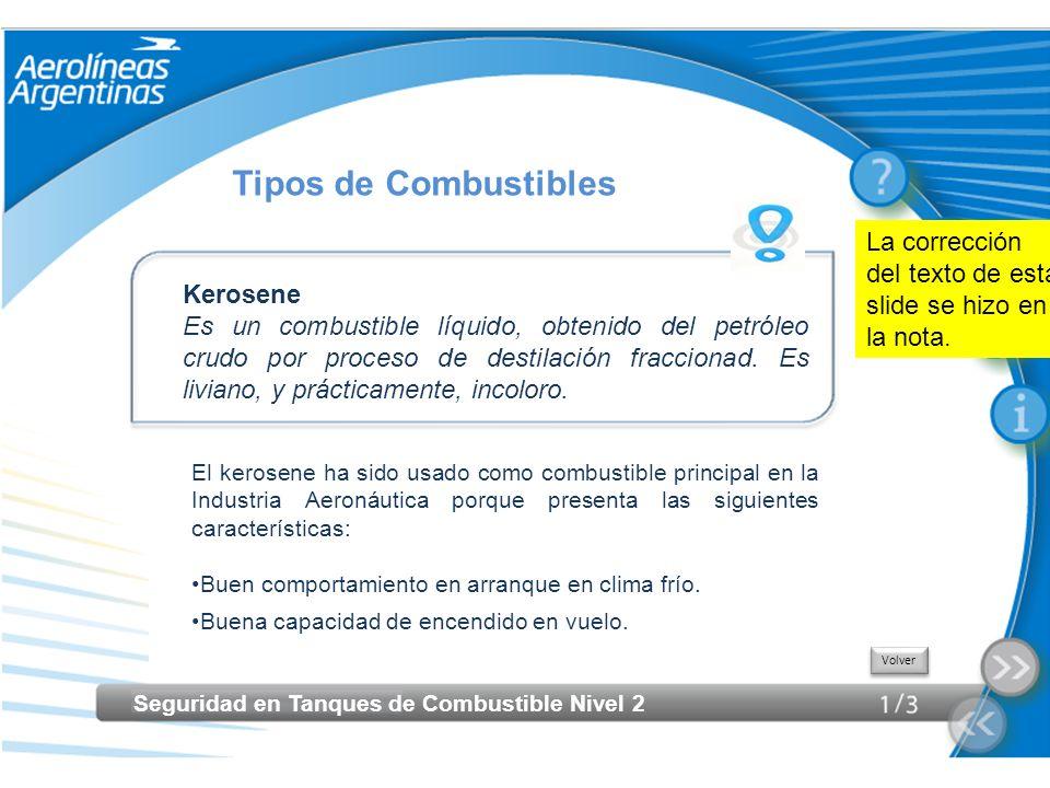 Tipos de Combustibles La corrección del texto de esta slide se hizo en la nota. Kerosene.