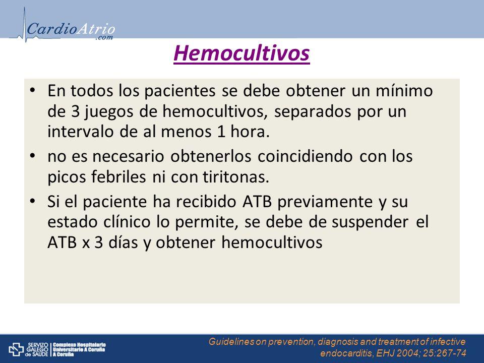 Hemocultivos En todos los pacientes se debe obtener un mínimo de 3 juegos de hemocultivos, separados por un intervalo de al menos 1 hora.
