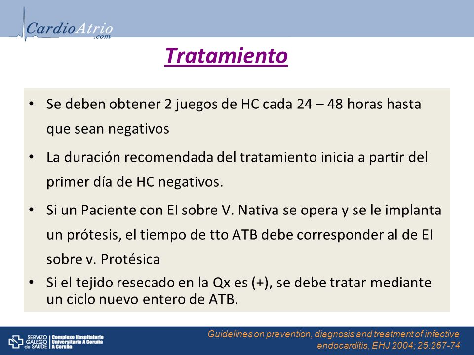 Tratamiento Se deben obtener 2 juegos de HC cada 24 – 48 horas hasta que sean negativos.