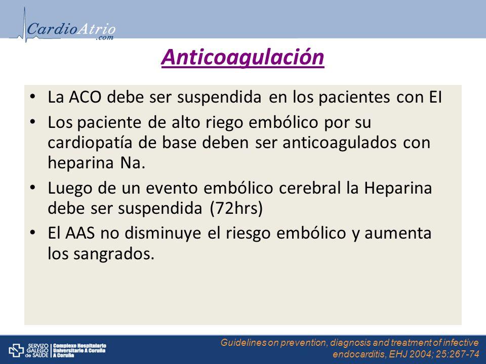 Anticoagulación La ACO debe ser suspendida en los pacientes con EI