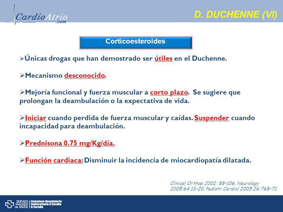 D. DUCHENNE (VI) Corticoesteroides Mecanismo desconocido.