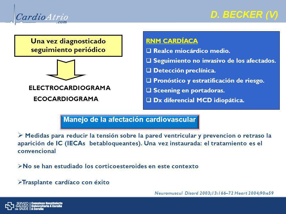 D. BECKER (V) Una vez diagnosticado seguimiento periódico