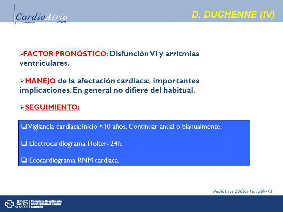 D. DUCHENNE (IV) FACTOR PRONÓSTICO: Disfunción VI y arritmias ventriculares.