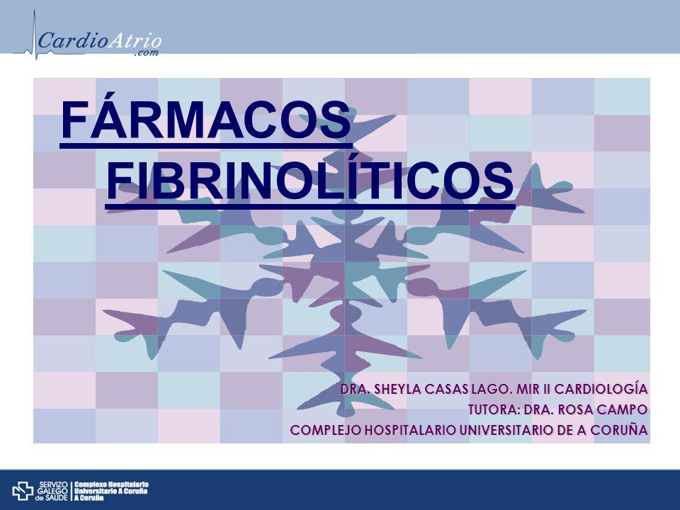 FÁRMACOS FIBRINOLÍTICOS