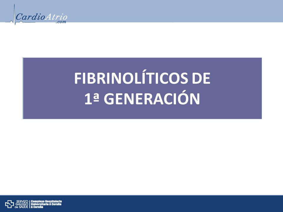 FIBRINOLÍTICOS DE 1ª GENERACIÓN