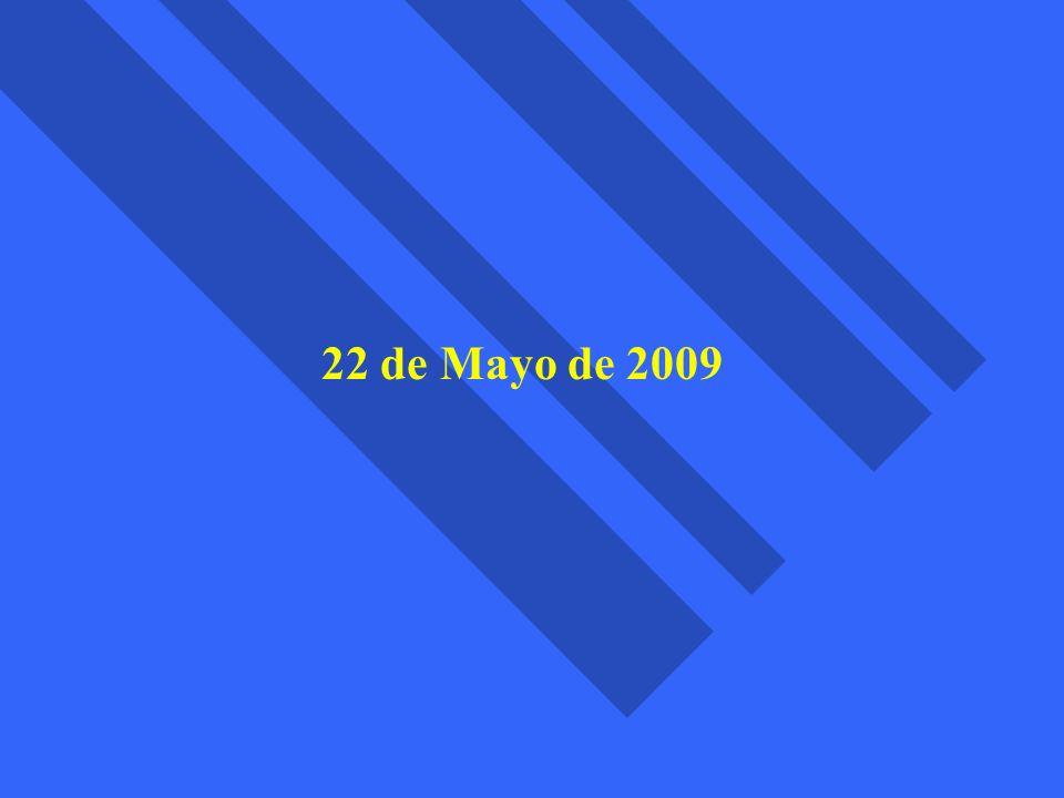 22 de Mayo de 2009