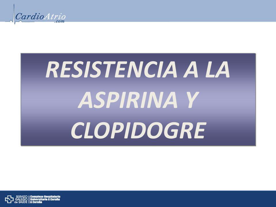 RESISTENCIA A LA ASPIRINA Y CLOPIDOGRE