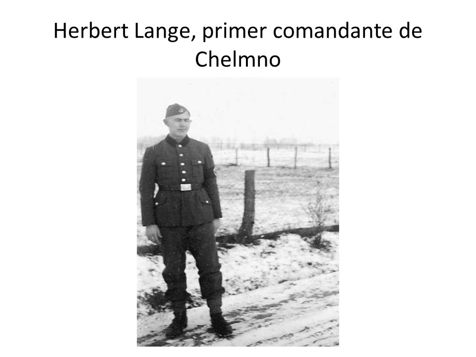 Herbert Lange, primer comandante de Chelmno