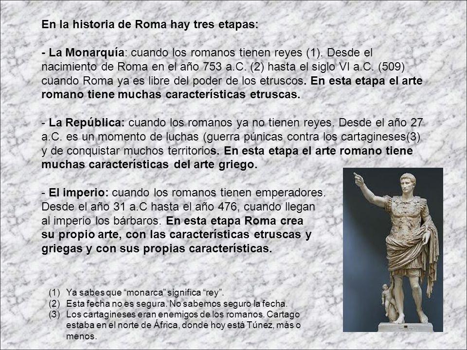 En la historia de Roma hay tres etapas: