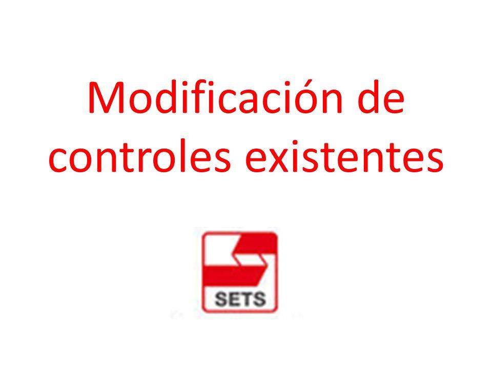 Modificación de controles existentes