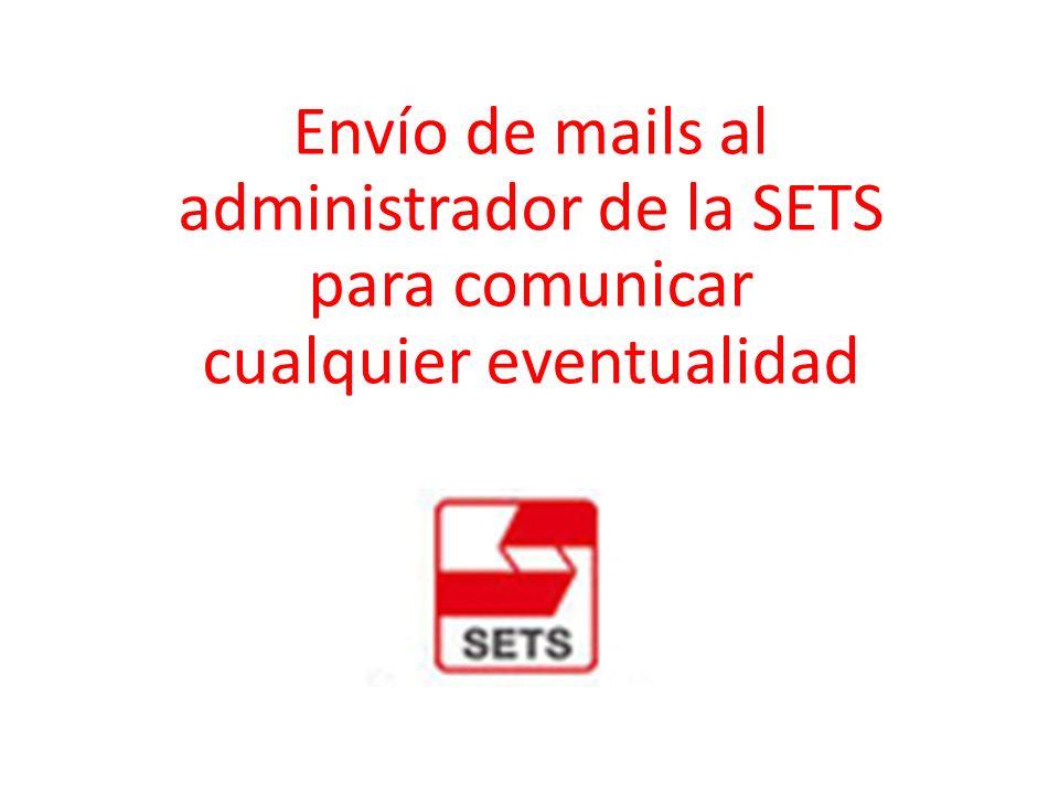 Envío de mails al administrador de la SETS para comunicar cualquier eventualidad
