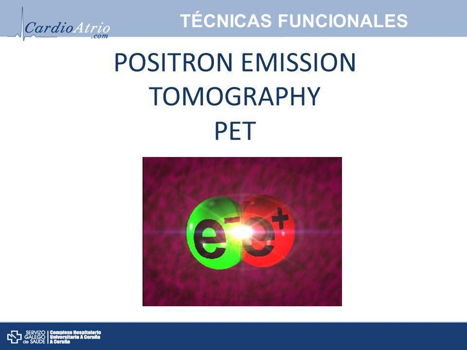 POSITRON EMISSION TOMOGRAPHY PET