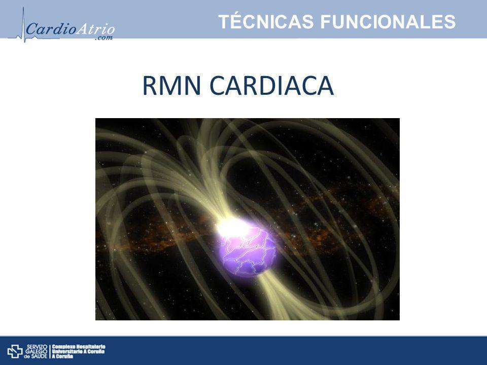 TÉCNICAS FUNCIONALES RMN CARDIACA