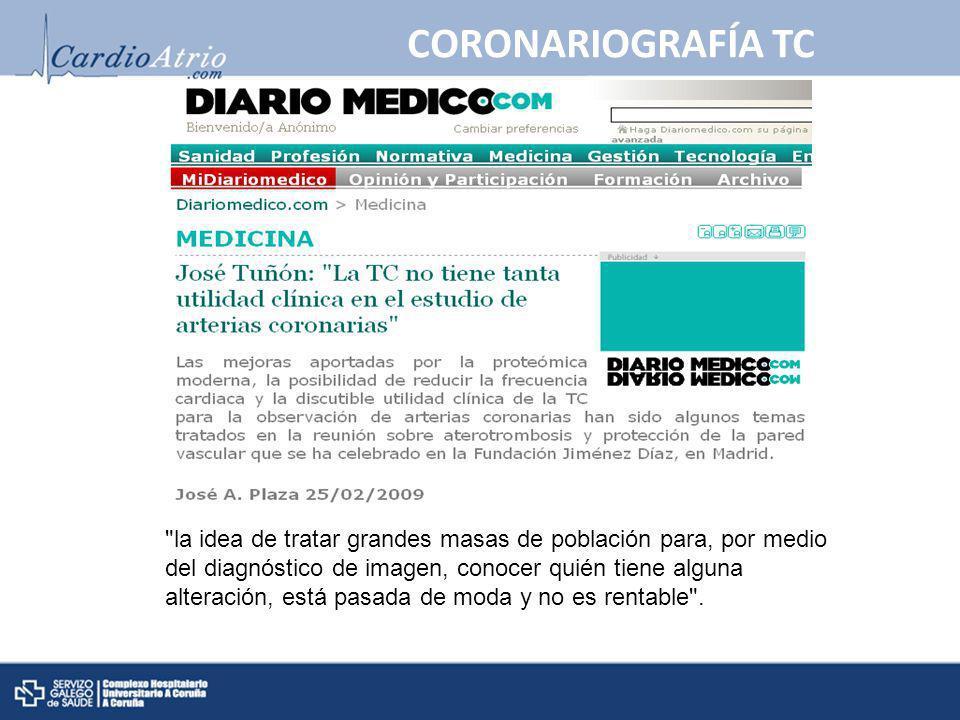 CORONARIOGRAFÍA TC A modo de curiosidad un artículo que apareció en DIARIO MÉDICO en los días en los que se elaboró esta sesión.