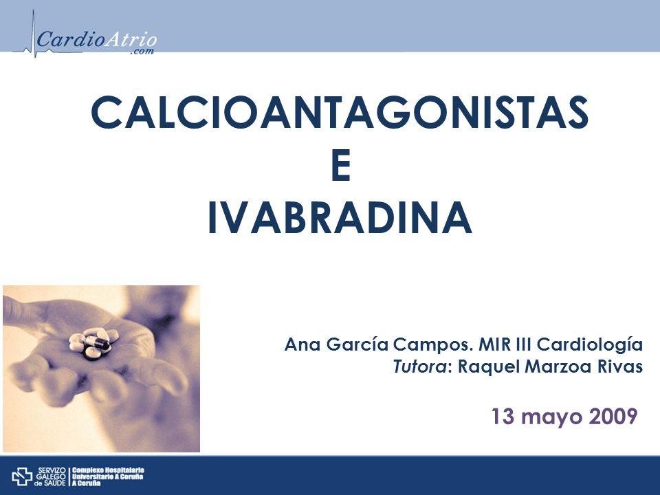 CALCIOANTAGONISTAS E IVABRADINA