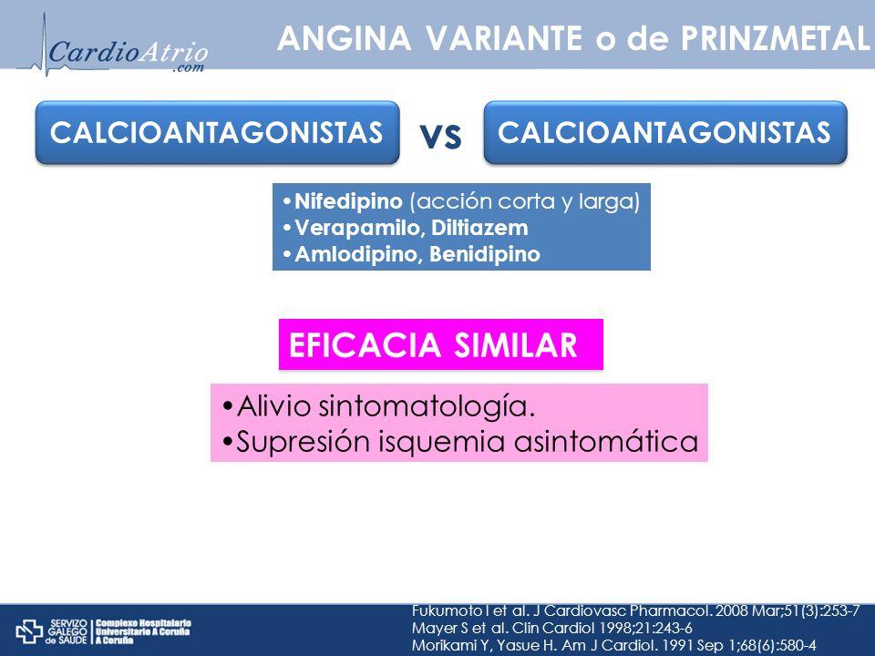 vs ANGINA VARIANTE o de PRINZMETAL EFICACIA SIMILAR CALCIOANTAGONISTAS