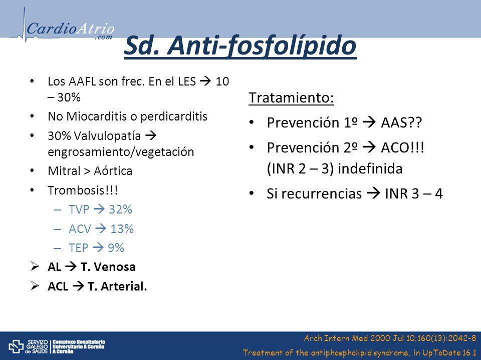 Sd. Anti-fosfolípido Tratamiento: Prevención 1º  AAS