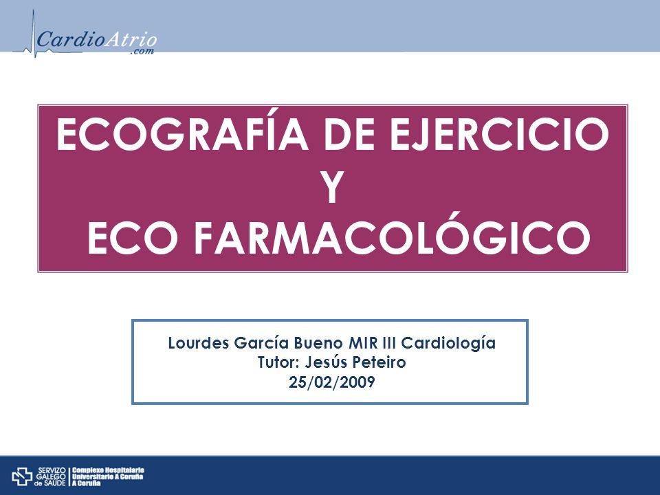 ECOGRAFÍA DE EJERCICIO Lourdes García Bueno MIR III Cardiología